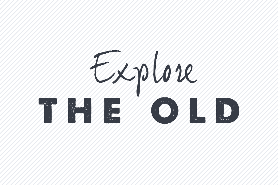 Explore the Old